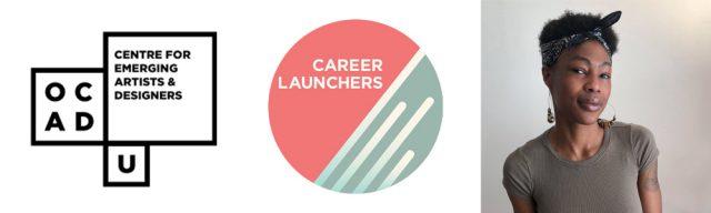 Image: OCADU / Career Launcher logo. Khadijah Morley, The Scotiabank Studio and Education Assistant. Photo credit:AndreaGuerrero.